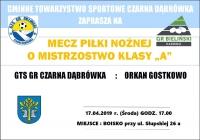 Zapraszamy na mecz GTS GR Czarna Dąbrówka : Orkan Gostkowo